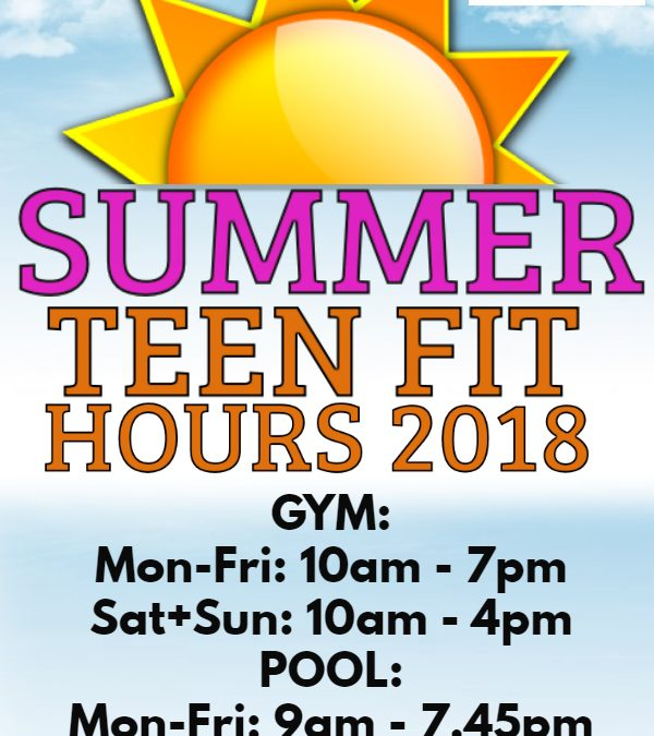 Summer Teen Fit Hours 2018